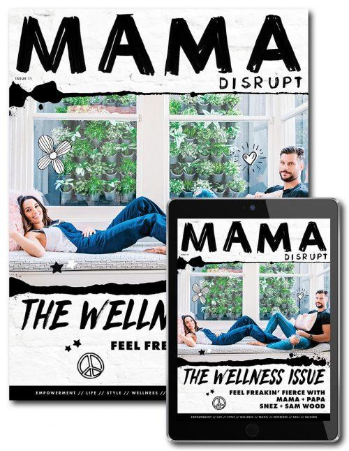 Mama Disrupt® Wellness Issue Print Magazine Digital Magazine Snez Wood Sam Wood