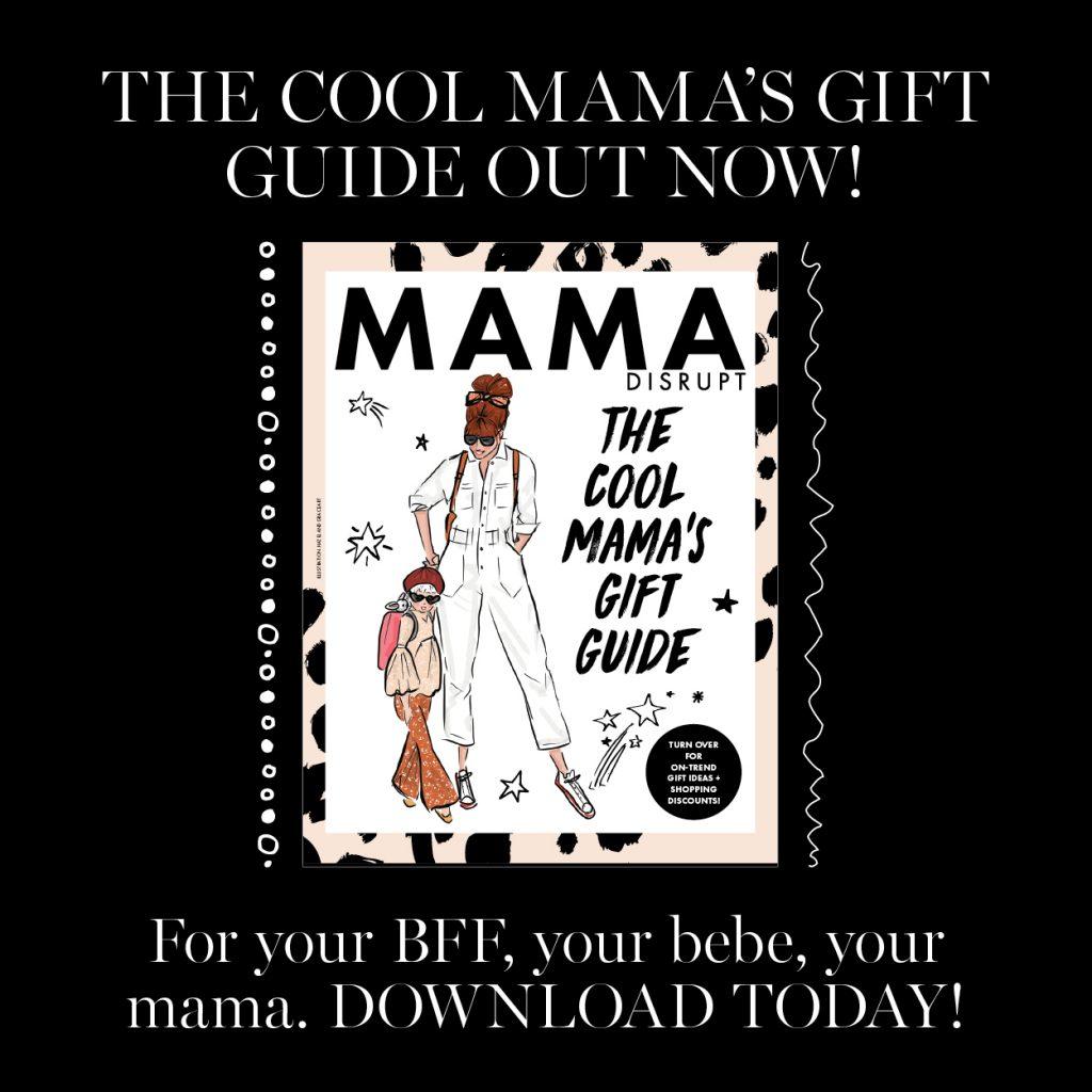 The Cool Mama's Gift Guide Mama Disrupt