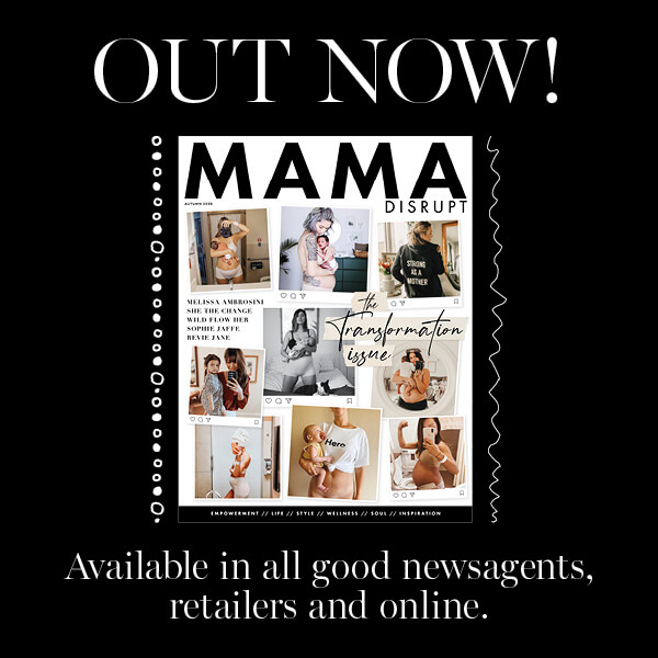 Mama Disrupt® Transformation Issue OUT NOW