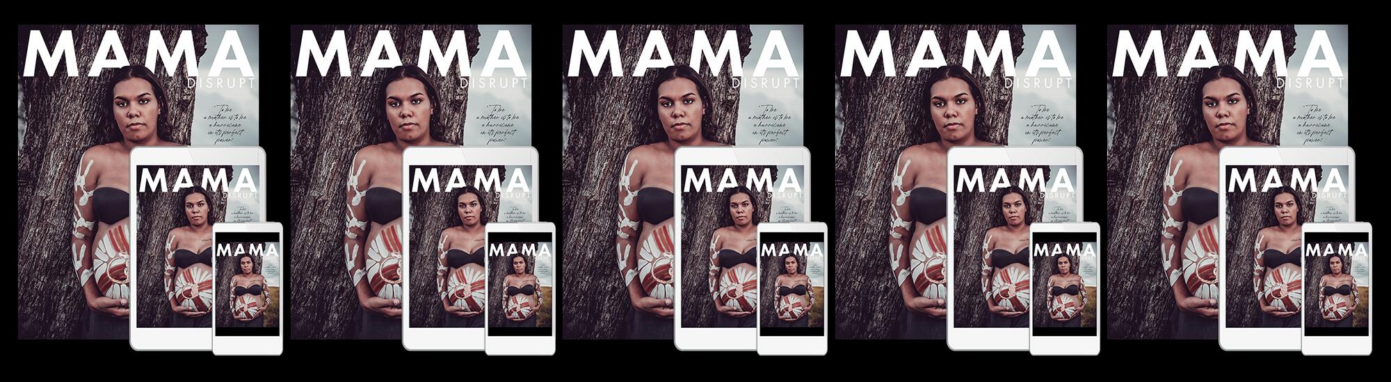 Mama Disrupt® Motherland Issue