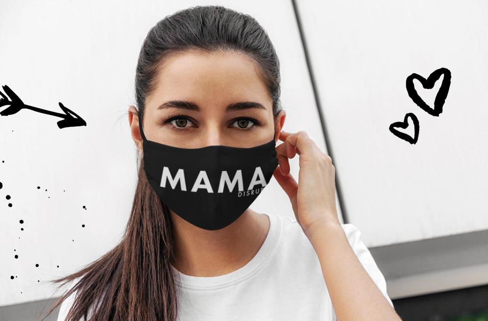 Mama Disrupt® Face Masks